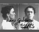 emma essays Introduction emma goldman (1869–1940) stands as a major figure in the history of american radicalism and feminism an influential and well-known anarchist of her.